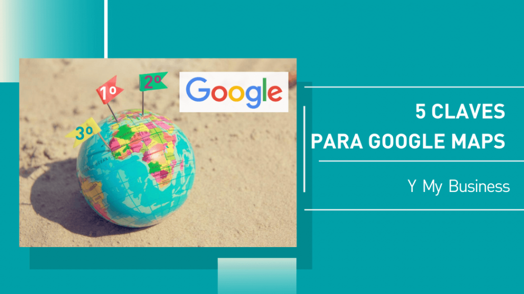 5 Claves para Google Maps y My Business